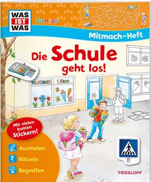 WAS IST WAS Junior Mitmach-Heft Die Schule geht los! von Göntgen,  Isabelle, Schuck,  Sabine