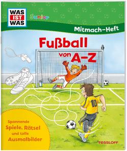 WAS IST WAS Junior Mitmach-Heft. Fußball von A bis Z von Wenzel,  Ida