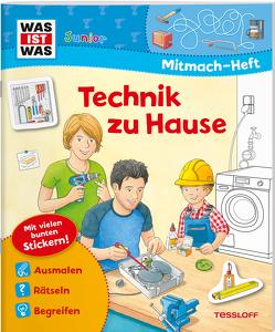 WAS IST WAS Junior Mitmachheft Technik zu Hause von Humbach,  Markus, Schuck,  Sabine, Tessloff Verlag