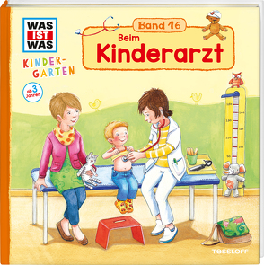 WAS IST WAS Kindergarten Band 16. Beim Kinderarzt von Großekettler,  Friederike, Tessloff Verlag, Weller-Essers,  Andrea