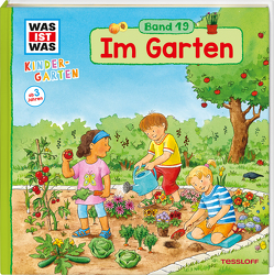 WAS IST WAS Kindergarten Band 19 Im Garten von Vohwinkel,  Astrid, Weller-Essers,  Andrea