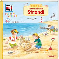 WAS IST WAS Kindergarten Band 22. Komm mit zum Strand! von Großekettler,  Friederike, Schreuder,  Benjamin