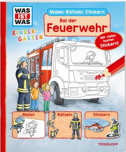 WAS IST WAS Kindergarten Malen Rätseln Stickern Bei der Feuerwehr von Lohr,  Stefan, Wenzel,  Ida