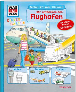 WAS IST WAS Kindergarten Malen Rätseln Stickern Wir entdecken den Flughafen von Böwer,  Niklas
