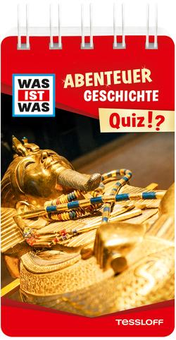 WAS IST WAS Quiz Abenteuer Geschichte von Hebler,  Lisa, Lehnert,  Lorena