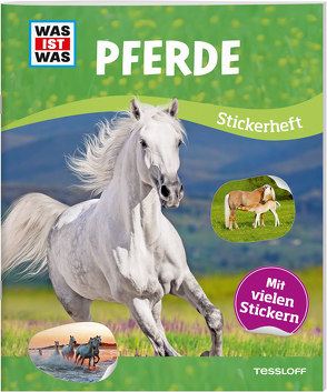 WAS IST WAS Stickerheft Pferde von Starigk,  Anja, Tessloff Verlag