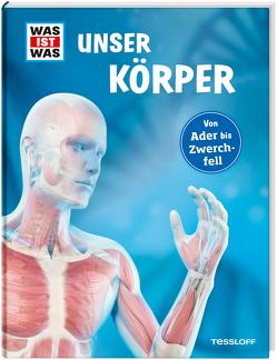 WAS IST WAS Unser Körper von Tessloff Verlag, Weller-Essers,  Andrea