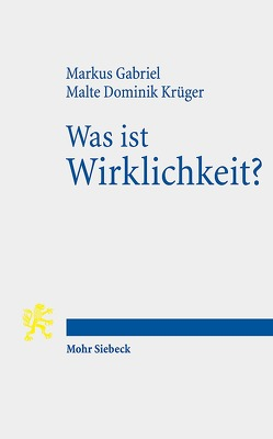 Was ist Wirklichkeit? von Gabriel,  Markus, Krüger,  Malte Dominik