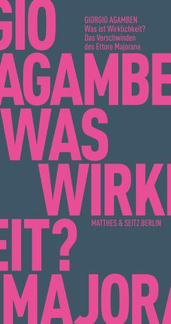 Was ist Wirklichkeit? Das Verschwinden des Ettore Majorana von Agamben,  Giorgio, Hiepko,  Andreas