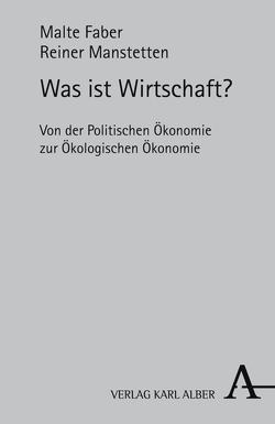 Was ist Wirtschaft? von Faber,  Malte, Manstetten,  Reiner