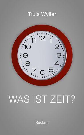Was ist Zeit? von Haefs,  Gabriele, Wyller,  Truls