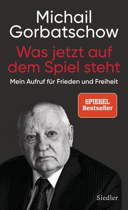 Was jetzt auf dem Spiel steht von Gorbatschow,  Michail, Reitschuster,  Boris
