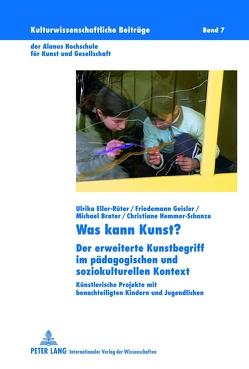 Was kann Kunst? von Brater,  Michael, Eller-Rüter,  Ulrika, Geisler,  Friedemann