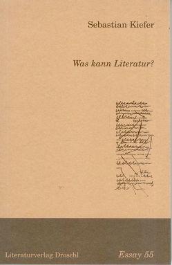 Was kann Literatur? von Kiefer,  Sebastian