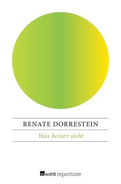 Was keiner sieht von Dorrestein,  Renate, Schilling,  Jörg, Täubrich,  Rainer