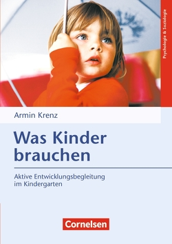 Was Kinder brauchen (10. Auflage) von Krenz,  Armin