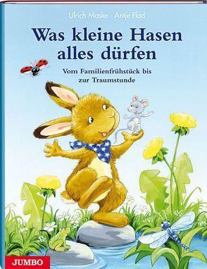 Was kleine Hasen alles dürfen von Flad,  Antje, Maske,  Ulrich