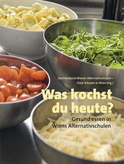 Was kochst du heute? von Dachverband Wiener Alternativschulen – Freie Schulen in Wien