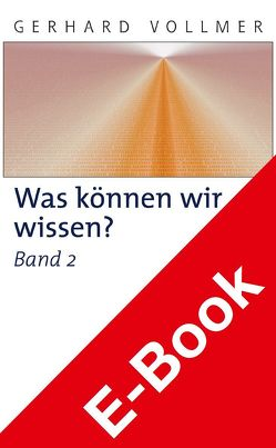 Was können wir wissen?Band 2: Die Erkenntnis der Natur von Sachsse,  Hans, Vollmer,  Gerhard