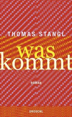Was kommt von Stangl,  Thomas