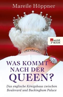 Was kommt nach der Queen? von Höppner,  Mareile, Seelmann-Eggebert,  Rolf