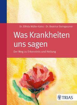 Was Krankheiten uns sagen von Müller-Kainz,  Elfrida, Steingaszner,  Beatrice