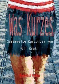 Was Kurzes von Kreth,  Ulf