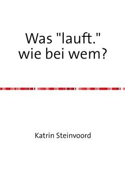 """Was """"lauft."""" wie bei wem? von Steinvoord,  Katrin"""