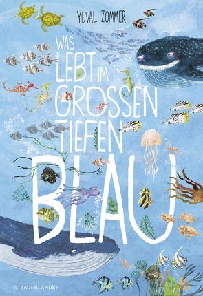 Was lebt im großen tiefen Blau? von Panzacchi,  Cornelia, Zommer,  Yuval