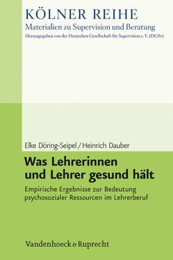 Was Lehrerinnen und Lehrer gesund hält von Dauber,  Heinrich, Döring-Seipel,  Elke