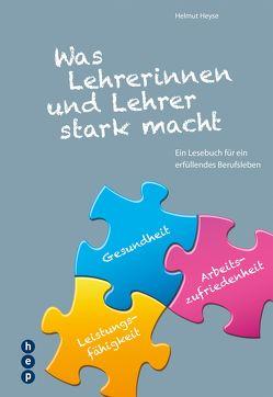 Was Lehrerinnen und Lehrer stark macht von Heyse,  Helmut