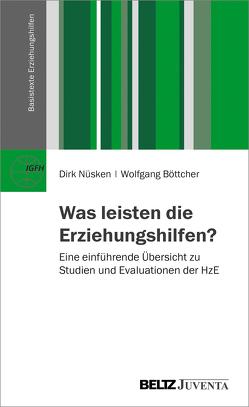 Was leisten die Erziehungshilfen? von Boettcher,  Wolfgang, Nüsken,  Dirk