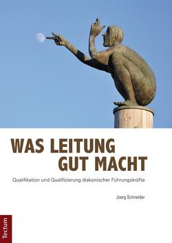 Was Leitung gut macht von Schneider,  Joerg