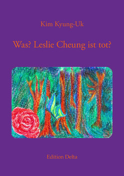 Was? Leslie Cheung ist tot? von Burghardt,  Juana, Kim,  Hyuk-Sook, Kim,  Kyung-Uk, Selzer,  Manfred
