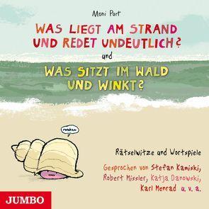 Was liegt am Strand und redet undeutlich? & Was sitzt im Wald und winkt? von Kaminski,  Stefan, Nachtmann,  Julia, Port,  Moni, u.v.m.