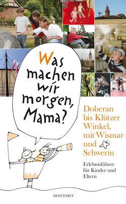 Was machen wir morgen, Mama? Doberan bis Klützer Winkel mit Wismar und Schwerin von Larisch,  Harald, Schielke,  Kirsten, Vitense,  Birgit