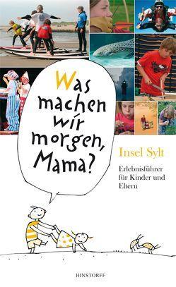Was machen wir morgen, Mama? Insel Sylt von Düwel,  Alice, Larisch,  Harald, Stelljes,  Wolfgang