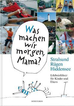 Was machen wir morgen, Mama? Stralsund, Rügen, Hiddensee von Larisch,  Harald, Schielke,  Kirsten, Vitense,  Birgit