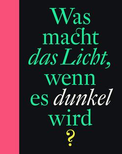 Was macht das Licht, wenn es dunkel wird? von Erdorf,  Rolf, Westera,  Bette, Weve,  Sylvia
