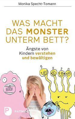 Was macht das Monster unterm Bett? von Specht-Tomann