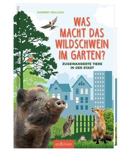 Was macht das Wildschwein im Garten? von Golluch,  Norbert
