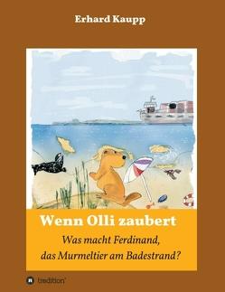 Was macht denn Ferdinand, das Murmeltier am Badestrand? von Kaupp,  Erhard