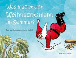 Was macht der Weihnachtsmann im Sommer? von Kaibel,  Kerstin