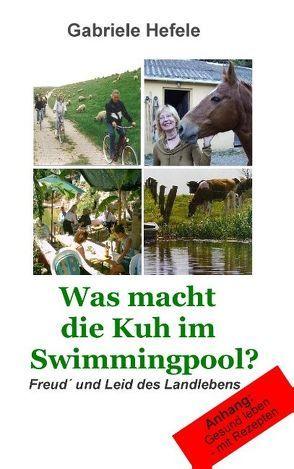 Was macht die Kuh im Swimmingpool? von Hefele,  Gabriele