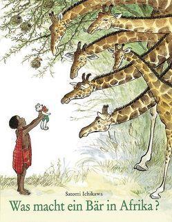 Was macht ein Bär in Afrika? von Ichikawa,  Satomi, Ziebura,  Eva