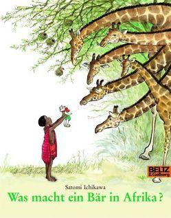 Was macht ein Bär in Afrika? von Ichikawa,  Satomi, Moritz Verlag, Ziebura,  Eva