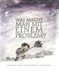 Was macht man mit einem Problem? von Besom,  Mae, Yamada,  Kobi