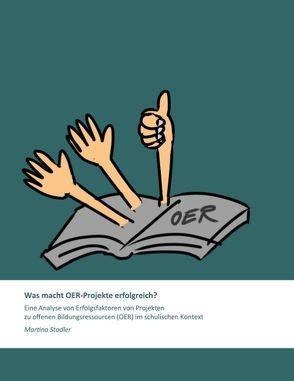 Was macht OER-Projekte erfolgreich? von Ebner,  Martin, Schön,  Sandra, Stadler,  Martina