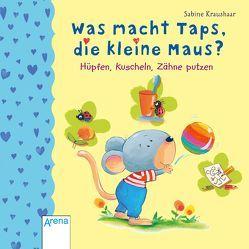 Was macht Taps, die kleine Maus? von Kraushaar,  Sabine, Röhling,  Hanna