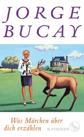 Was Märchen über dich erzählen von Bucay,  Jorge, Grüneisen,  Lisa